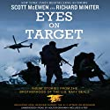 Eyes on Target: Inside Stories from the Brotherhood of the U.S. Navy SEALs Audiobook by Scott McEwen, Richard Miniter Narrated by Holter Graham