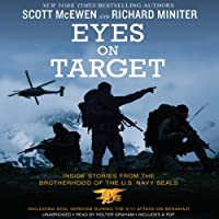 Eyes on Target: Inside Stories from the Brotherhood of the U.S. Navy SEALs (       UNABRIDGED) by Scott McEwen, Richard Miniter Narrated by Holter Graham