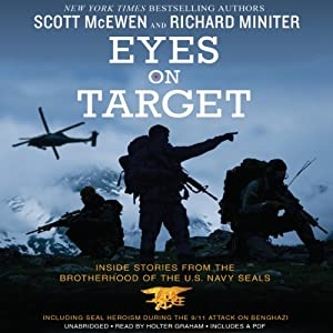 Eyes on Target: Inside Stories from the Brotherhood of the U.S. Navy SEALs | [Scott McEwen, Richard Miniter]