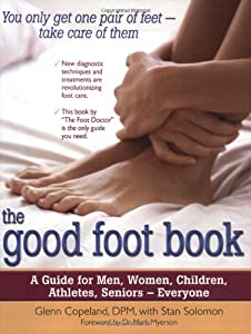 The Good Foot Book: A Guide for Men, Women, Children, Athletes, Seniors — Everyone by Hunter House