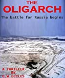 img - for The Oligarch: A Thriller book / textbook / text book