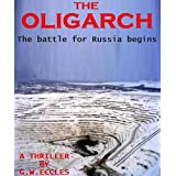 The Oligarch: A Thrillerby G.W. Eccles