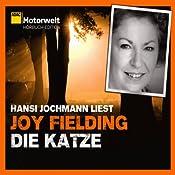Die Katze (ADAC Motorwelt Hörbuch-Edition) | [Joy Fielding]