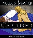 Incubus Master: Captured 2 (Incubus Master Captured)