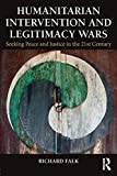Humanitarian Intervention and Legitimacy Wars: Seeking Peace and Justice in the 21st Century (Global Horizons)