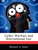 Cyber Warfare and International Law @ CyberWar: Si Vis Pacem, Para Bellum