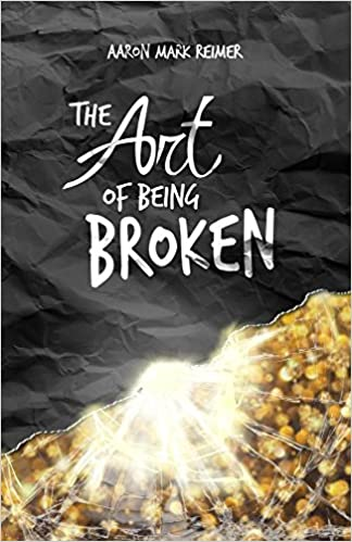 The Art of Being Broken