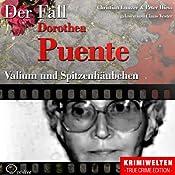 Valium und Spitzenhäubchen: Der Fall Dorothea Puente | Christian Lunzer, Peter Hiess