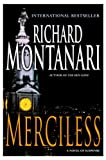 Richard Montanari Merciless: A Novel of Suspense