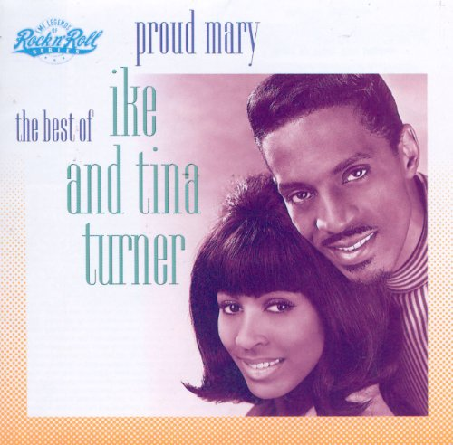 Ike And Tina Turner - Proud Mary The Best Of Ike & Tina Turner - Zortam Music