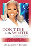 img - for Don't Die in the Winter 40 Day Journal by Hunter, Millicent (2006) Paperback book / textbook / text book