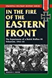 Acquista In the Fire of the Eastern Front: The Experiences of a Dutch Waffen-SS Volunteer, 1941-45 (Stackpole Military History Series) (English Edition) [Edizione Kindle]