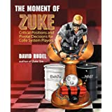 The Moment of Zuke: Critical Positions and Pivotal Decisions for Colle System Players ~ David I Rudel