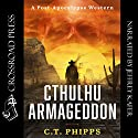 Cthulhu Armageddon Audiobook by C. T. Phipps Narrated by Jeffrey Kafer