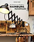 Hamburg handmade: Altes Handwerk & ne...