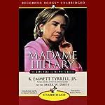 Madame Hillary: The Dark Road to the White House | R. Emmett Tyrrell,Mark W. Davis