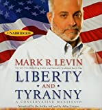 Liberty and Tyranny: A Conservative Manifesto   [LIBERTY & TYRANNY] [Compact Disc]