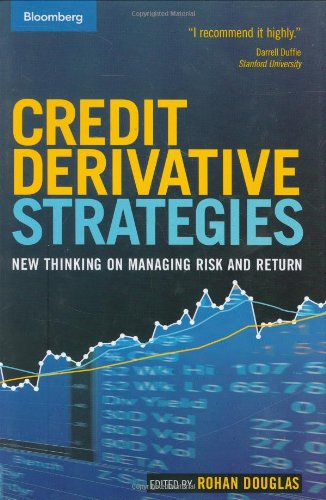 Credit Derivative Strategies: New Thinking on Managing Risk and Return (Bloomberg Financial)