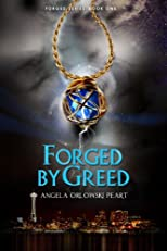 Forged by Greed
