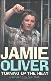 Jamie Oliver: Turning Up the Heat