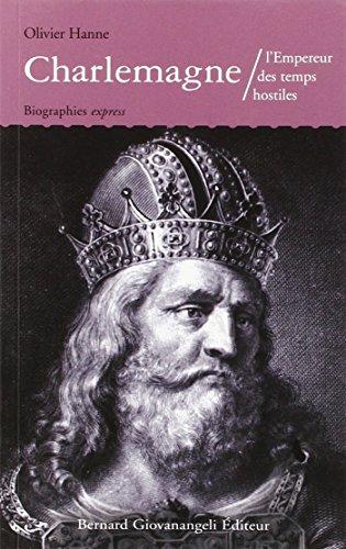 Charlemagne : l'Empereur des temps hostiles