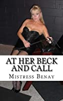 At Her Beck and Call (Female Domination Series)