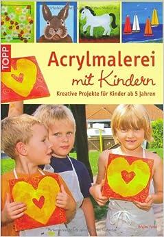 Acrylmalerei mit Kindern: Brigitte Pohle: 9783772452956: Amazon.com