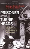 Prisoner of the Turnip Heads: The Fall of Hong Kong and the Imprisionment by the Japanese