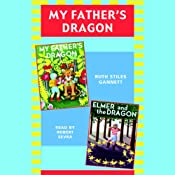 My Father's Dragon: Books 1 and 2: 'My Father's Dragon' and 'Elmer and the Dragon' | [Ruth Stiles Gannett]