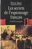 img - for Les secrets de l'espionnage fran ais de 1870   nos jours book / textbook / text book