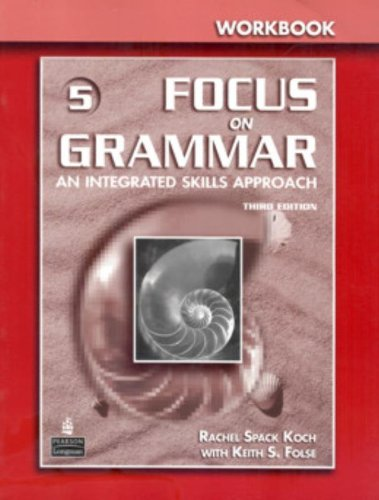 Focus on Grammar 5: Workbook- An Integrated Skills...