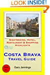 Costa Brava, Spain Travel Guide (incl...
