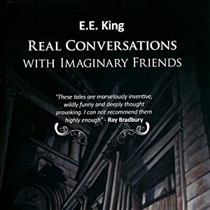 Real Conversations with Imaginary Friends | [E. E. King]