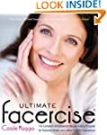 Ultimate Facercise: The Complete and...