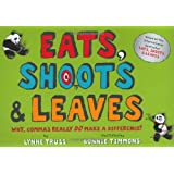Eats, Shoots & Leaves For Children: Why, Commas Really Do Make a Difference