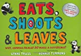Eats, Shoots and Leaves for Children: Why, Commas Really Do Make a Difference! (1861978162) by Truss, Lynne