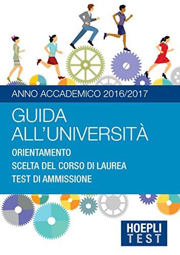 Guida all'Università Anno Accademico 20162017 Orientamento Scelta del corso di laurea Test di ammission PDF