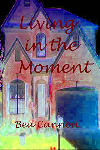 Book: Living in the Moment by Bea Cannon