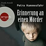 Erinnerung an einen Mörder | Petra Hammesfahr