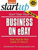 Start Your Own Business on eBay: Your Step-By-Step Guide to Success (StartUp Series)