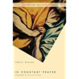 In Constant Prayer (The Ancient Practices) ~ R. Benson