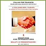 Italian for Tourists First Lesson: Introductions and Greetings: L' Italiano per i Turisti Prima Lezione: Presentazioni e Saluti (L' Italiano per i Turisti: ... di Mauro e Carla Bianchi) (Italian Edition) | Lee DeMilo