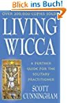 Living Wicca: A Further Guide for the...