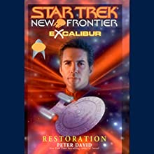 Star Trek, New Frontier: Excalibur: Restoration Audiobook by Peter David Narrated by Joe Morton