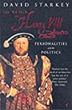 The Reign of Henry VIII: Personalities and Politics