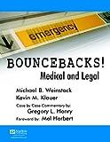 Bouncebacks! Medical and Legal