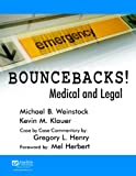 Bouncebacks! Medical and Legal