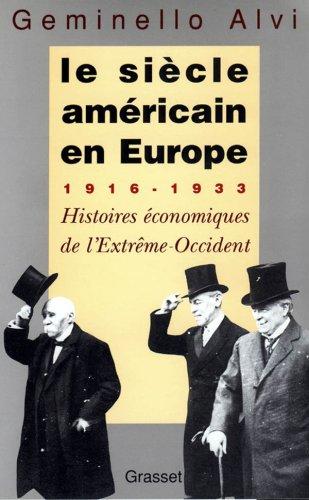 le-siecle-americain-en-europe-1916-1933-histoires-economiques-de-lextreme-occident