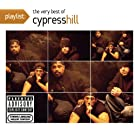 Playlist: The Very Best Of Cypress Hill [Explicit]