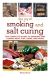 The Joy of Smoking and Salt Curing: T...